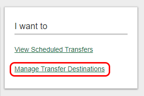 Manage transfer destinations button example.