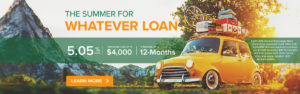 The summer for whatever loan - 5.05%, Signature loan up to $4,000 - Learn more.