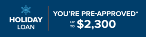 Holiday loan - You're pre approved up to $2.3K